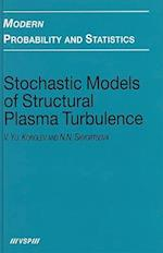 Stochastic Models of Structural Plasma Turbulence (Modern Probability and Statistics, nr. 10)