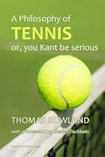 A philosophy of Tennis: or, you kant be serious