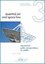 Aeronautical Public Correspondence by Satellite (Essential Air and Space Law, nr. 3)