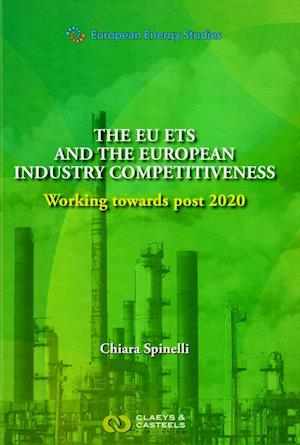 Bog, hardback European Energy Studies, Volume 10: The EU ETS and the European Industry Competitiveness af Chiara Spinelle