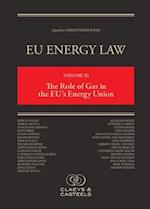 EU Energy Law, Volume 11: The Role of Gas in the EU's Energy Union