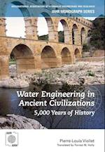Water Engineering in Ancient Civilizations (IAHR Monograph S)