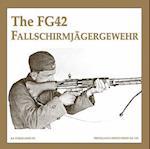 The Fg42 Fallschirmjagergewehr (The Propaganda Photo Series)