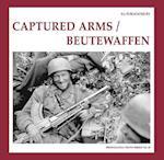 Captured Arms / Beutewaffen (The Propaganda Photo Series, nr. )