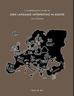 A Comprehensive Guide to Sign Language Interpreting in Europe, 2016 Edition