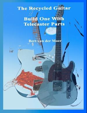 Recycled Guitar : Build One With Telecaster Parts