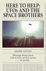 Here to Help: UFOs and the Space Brothers af Gerard Aartsen