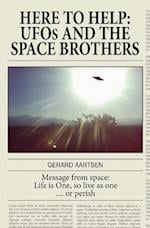 Here to Help: UFOs and the Space Brothers