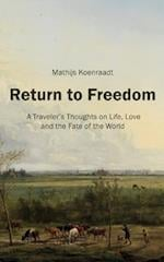Return to Freedom: A Traveler's Thoughts on Life, Love and the Fate of the World af Mathijs Koenraadt