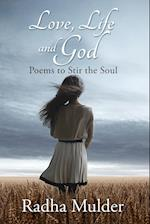 Love, Life, and God: Poems To Stir The Soul af Radha Mulder
