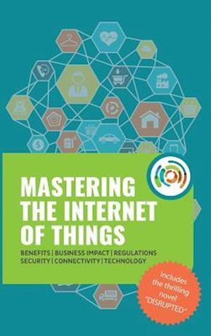 Mastering the Internet of Things Flip Book, Including the Novel Disrupted