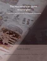 The Mesoamerican Codex Re-Entangled (Archaeological Studies Leiden University)