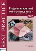 Projectmanagement op basis van NCB versie 3 – IPMA-C en IPMA-D – 2de geheel herzien druk af Bert Hedeman