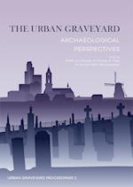 The Urban Graveyard (Urban Graveyard Proceedings, nr. 2)
