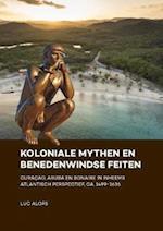 Koloniale mythen en Benedenwindse feiten