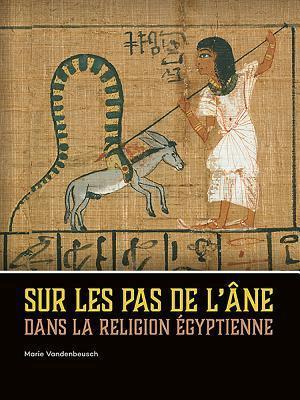 Sur les pas de l'ane dans la religion egyptienne