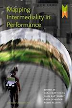 Mapping Intermediality in Performance (MediaMatters, nr. 4)