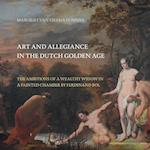 Art and Allegiance in the Dutch Golden Age (Amsterdam Studies in the Dutch Golden Age)