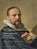 The Signature Style of Frans Hals (Amsterdam Studies in the Dutch Golden Age)