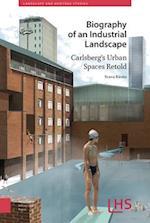 Biography of an Industrial Landscape (Landscape and Heritage Studies)