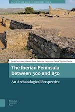 The Iberian Peninsula between 300 and 850 (Late Antique and Early Medieval Iberia)