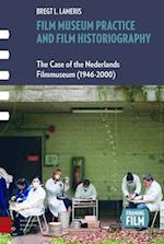 The Film Museum Practice and Film Historiography (Framing Film)