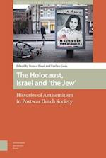 The Holocaust, Israel and 'the Jew' (NIOD Studies on War Holocaust and Genocide)
