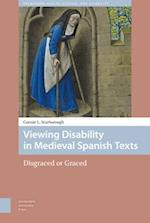 Viewing Disability in Medieval Spanish Texts (Premodern Health Disease and Disability, nr. 1)