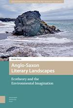Anglo-Saxon Literary Landscapes (Environmental Humanities in Pre Modern Cultures, nr. 1)