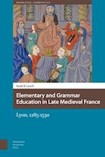 Elementary and Grammar Education in Late Medieval France (Knowledge Communities, nr. 1)