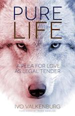 Pure Life: A Plea for Love as Legal Tender