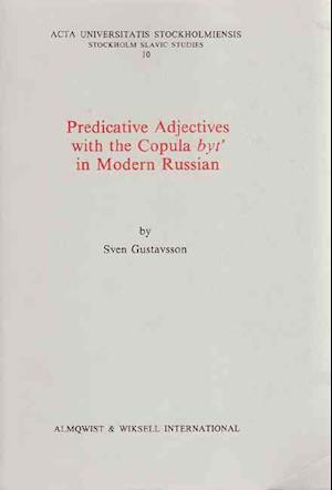 Bog, paperback Predictive Adjectives with the Copula byt' in Modern Russian af Sven Gustavsson
