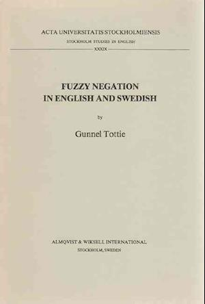 Bog, paperback Fuzzy Negation in English and Swedish af Gunnel Tottie
