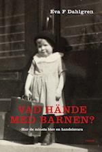 Vad hände med barnen? : hu de minsta blev en handelsvara
