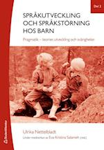 Språkutveckling och språkstörning hos barn. Del 2 : pragmatik - teorier, utveckling och svårigheter