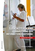 Sjuksköterskans journalföring och informationshantering : en praktisk handbok  (3.uppl.)