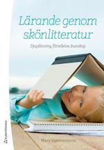 Lärande genom skönlitteratur : djupläsning, förståelse, kunskap