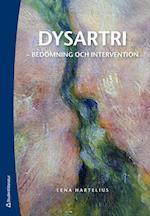 Dysartri - bedömning och intervention : vid förvärvade neurologiska talstörningar hos vuxna