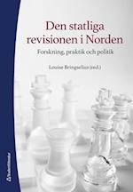 Den statliga revisionen i Norden : forskning, praktik och politik