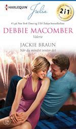 Valerie/Når du mindst venter det af Debbie Macomber, Jackie Braun