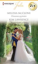 Prinsessen og piraten/En torn i siden på ham af Melissa McClone, Kim Lawrence