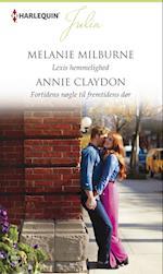 Lexis hemmelighed/Fortidens nøgle til fremtidens dør af Melanie Milburne, Annie Claydon