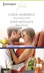 En ny chance til Ava /Hans juleengel af Carol Marinelli, Josie Metcalfe