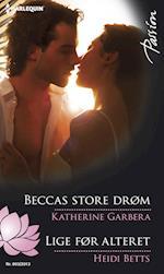 Beccas store drøm/Lige før alteret af Katherine Garbera, Heidi Betts