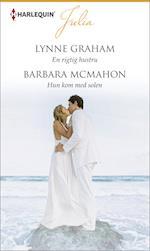 En rigtig hustru/Hun kom med solen af Lynne Graham, Barbara McMahon