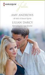 At hele et knust hjerte/Børnelægens nye familie af Amy Andrews, Lilian Darcy