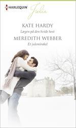 Lægen på den hvide hest/Et julemirakel af Meredith Webber, Kate Hardy