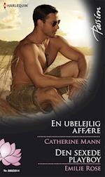 En ubelejlig affære /Den sexede playboy af Emilie Rose, Catherine Mann