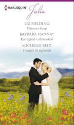 Viljernes kamp/Kærlighed i vildmarken/Tvunget til ægteskab af Barbara Hannay, Michelle Reid, Liz Fielding