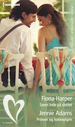 Sneet inde på slottet/Prinsen og kokkepigen af Fiona Harper, Jennie Adams